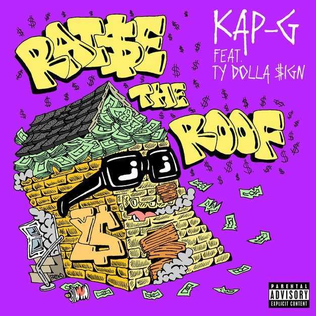 New Single: Kap G   Raise the Roof (feat. Ty Dolla $ign) [Audio]