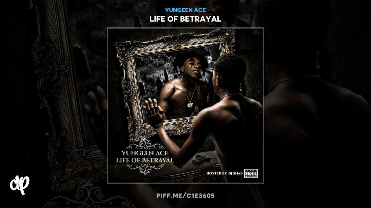 Yungeen Ace -  Find Myself [Life Of Betrayal]