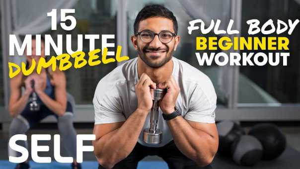 15 Minute Full Body Dumbbell Workout for Beginner Weight Lifters – With Warm-Up & Cool-Down | SELF
