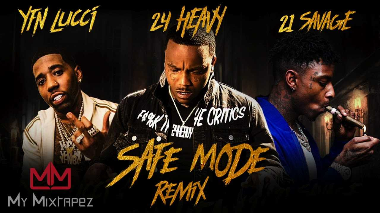 24 Heavy - Safe Mode Remix (Feat. 21 Savage & YFN Lucci) [My Mixtapez Exclusive]
