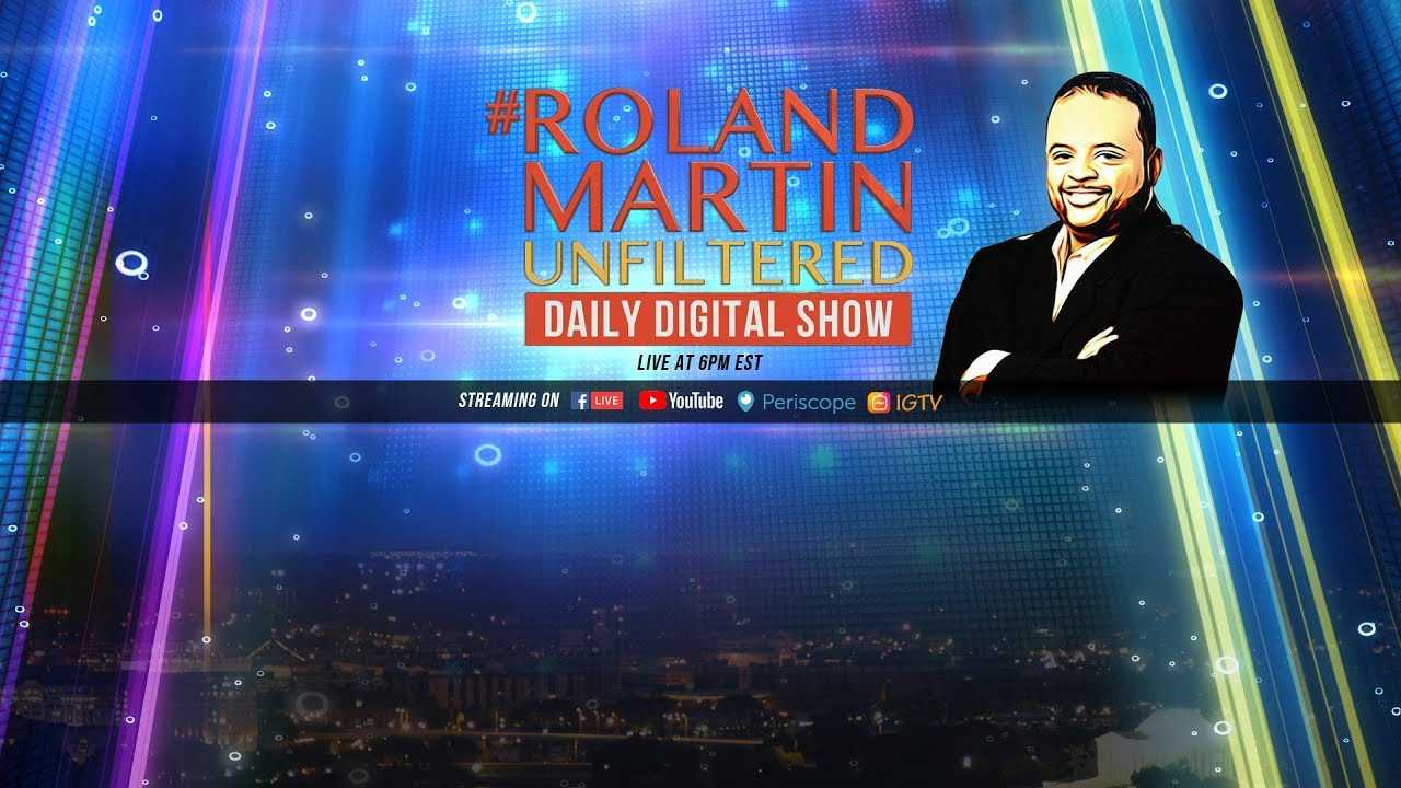 9.27.18 #RolandMartinUnfiltered Ford/Kavanaugh testify; Will Packer & Malcolm D. Lee on @NightSchool
