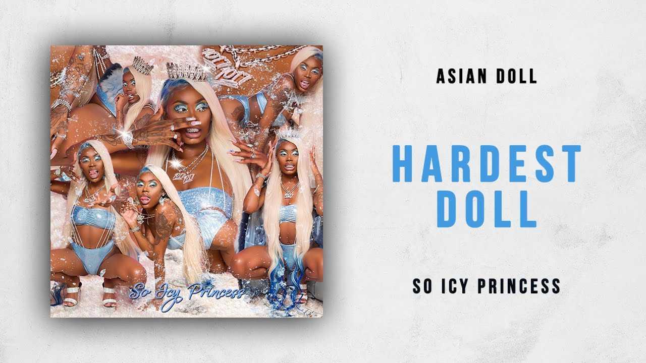 Asian Doll - Hardest Doll (So Icy Princess)