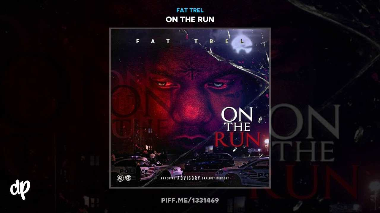 Fat Trel - Countin' Faces [On The Run]