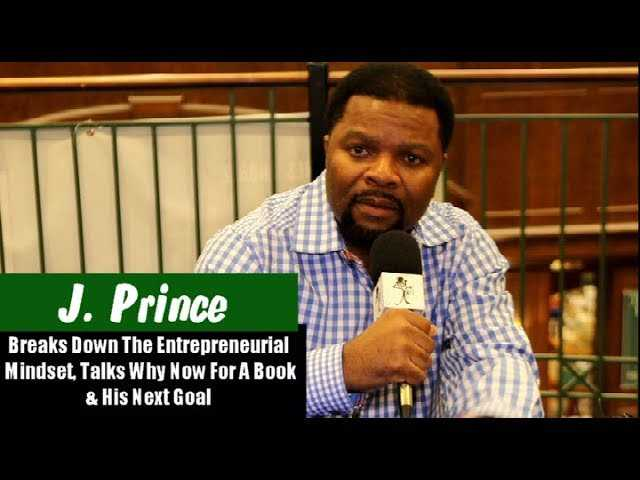 """J Prince Talks Whats Next, Gives Advice For Entrepreneurs To Win """"Don't Compromise"""""""