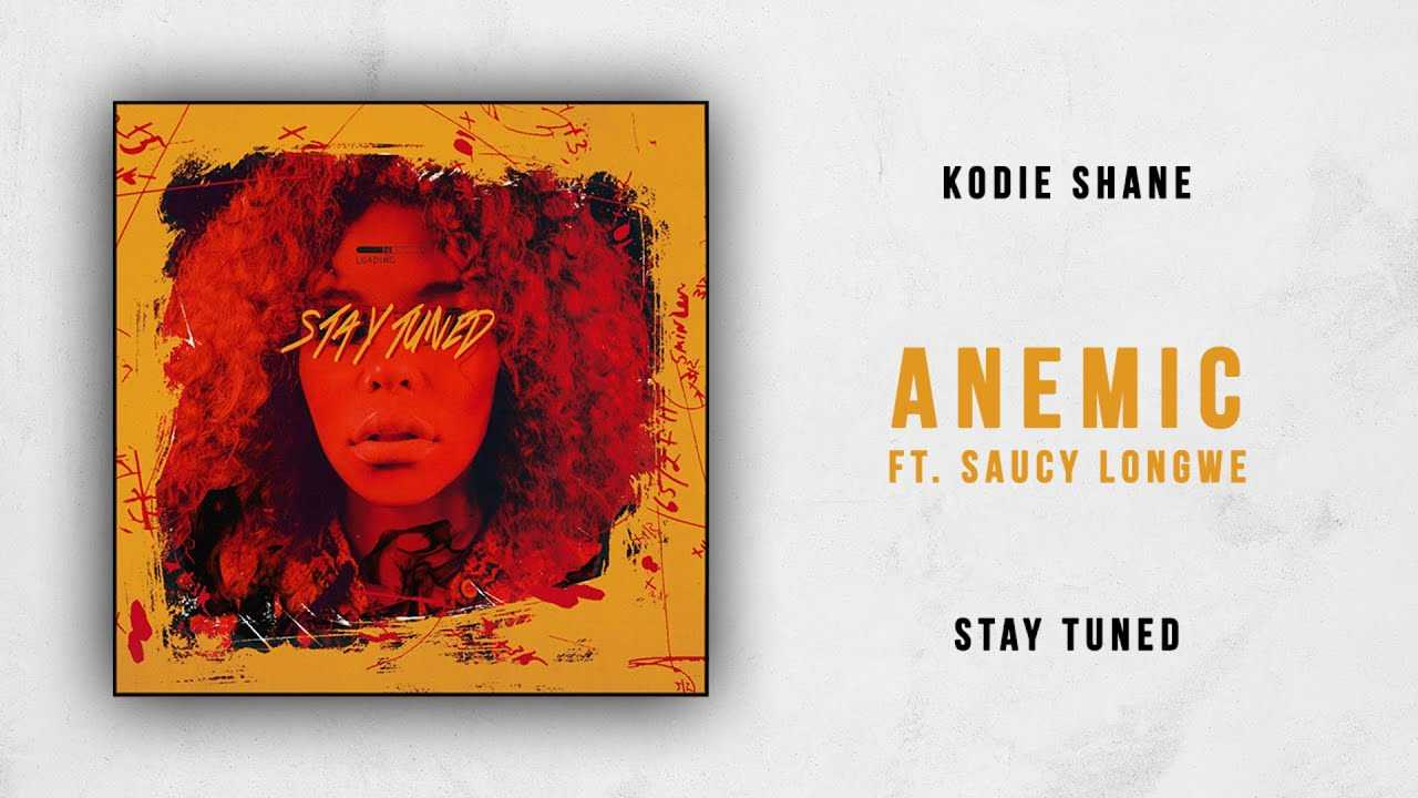 Kodie Shane - Anemic Ft. Saucy Longwe (Stay Tuned)