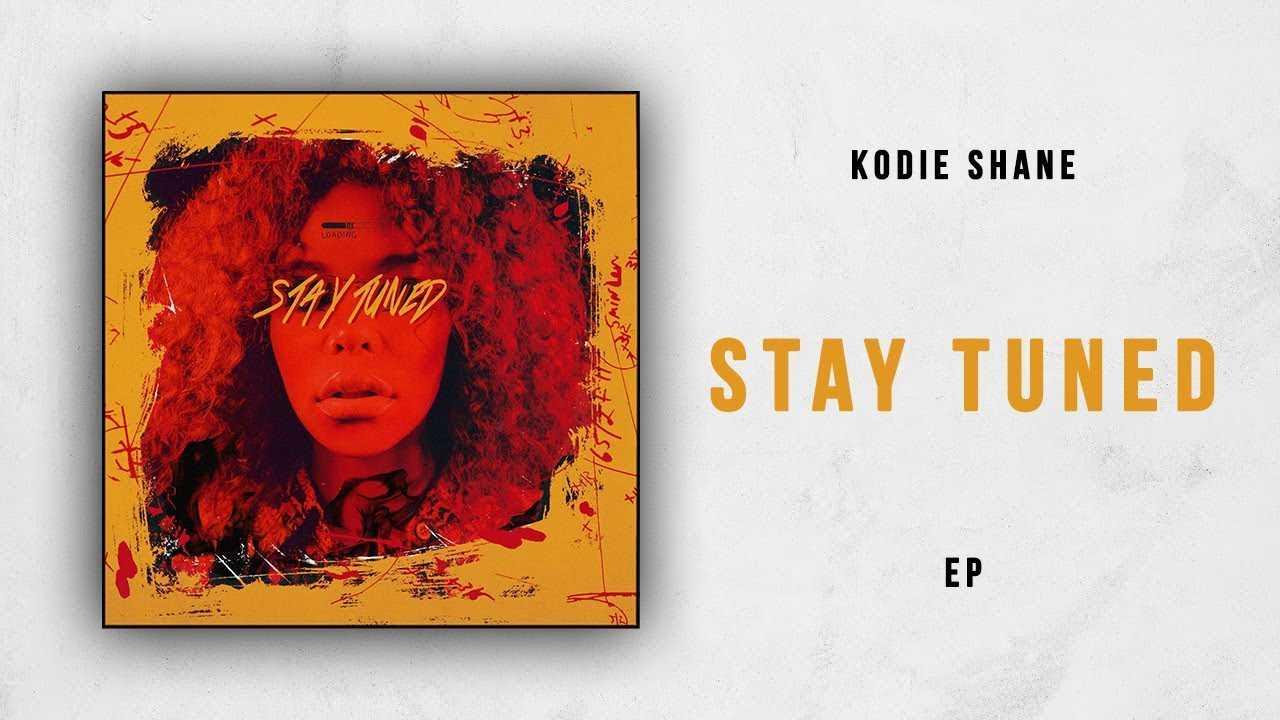Kodie Shane - Stay Tuned (Full Mixtape)