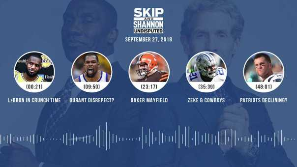 UNDISPUTED Audio Podcast (9.27.18) with Skip Bayless, Shannon Sharpe & Jenny Taft | UNDISPUTED