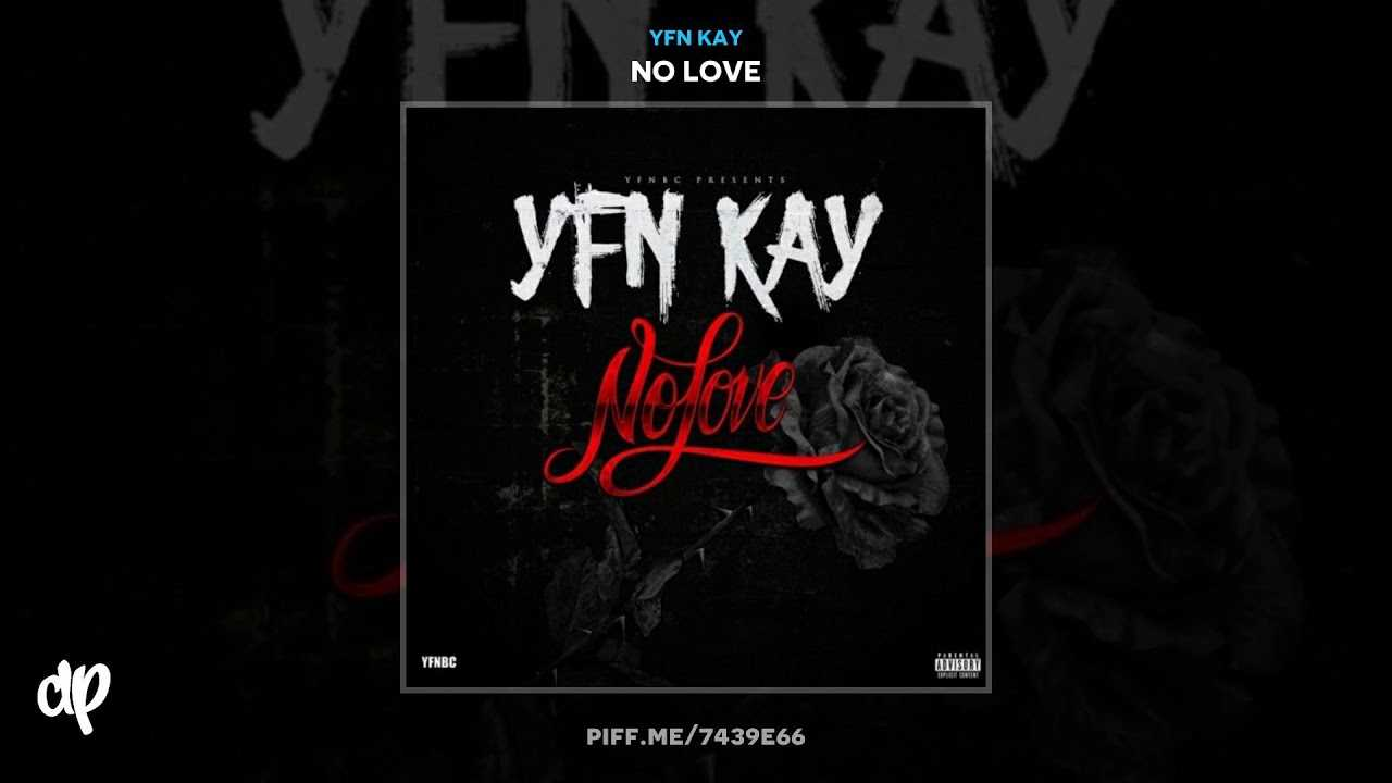 YFN Kay - We About It [No Love]