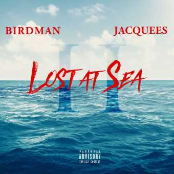 New Project: Birdman & Jacquees | Lost at Sea 2 [Audio]
