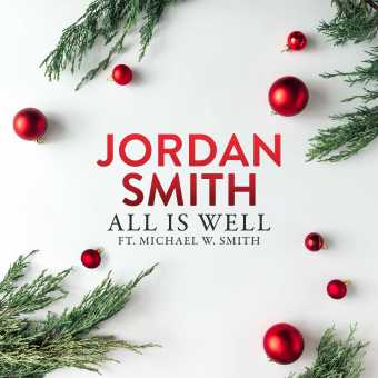 "JORDAN SMITH & MICHAEL W. SMITH RELEASE INSTANT HOLIDAY CLASSIC ""ALL IS WELL"" [AUDIO]"