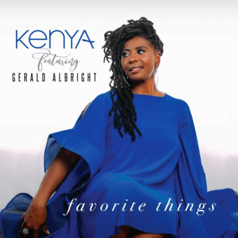"Kenya Featuring Grammy Nominated Gerald Albright ""Favorite Things"" [Audio]"