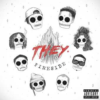 EP Stream: THEY. | Fireside [Audio]