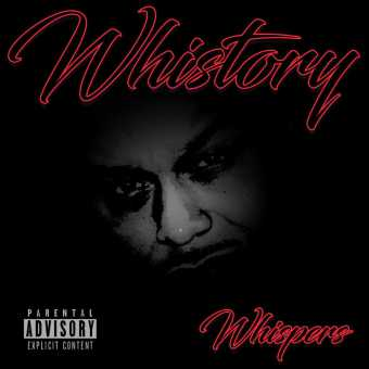 "Whispers | ""Whistory"" (Freestyle) [Audio]"