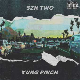 New Project: Yung Pinch | 4EVERFRIDAY SZN TWO [Audio]