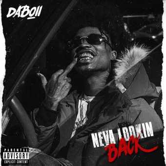 Album Stream: DaBoii | Neva Lookin Back [Audio]