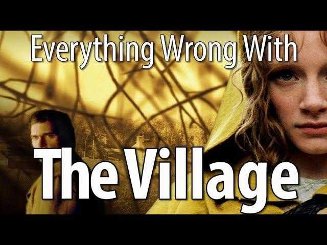 Everything Wrong With The Village In 15 Minutes Or Less