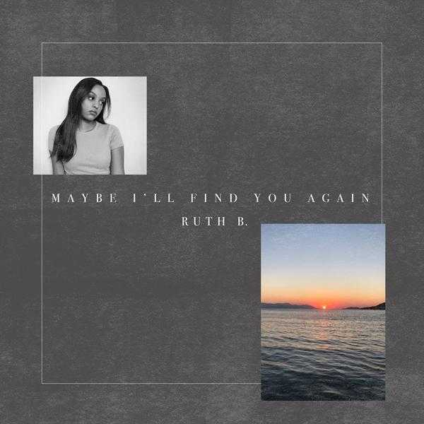 EP Stream: Ruth B. - Maybe I'll Find You Again [Audio]
