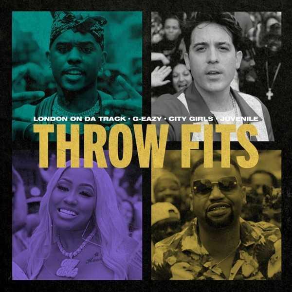New Single: London On Da Track & G-Eazy – Throw Fits (feat. City Girls & Juvenile) [Audio]