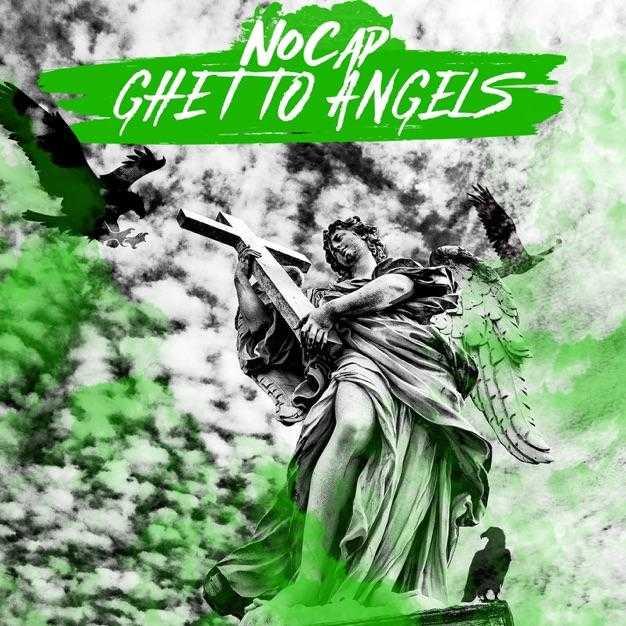 New Single: NoCap – Ghetto Angels [Audio]