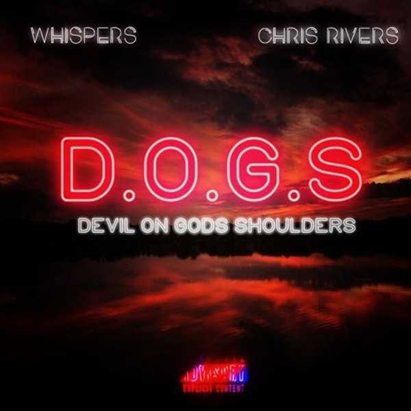 """Whispers Feat. Chris Rivers - """"D.O.G.S"""" [Audio]"""