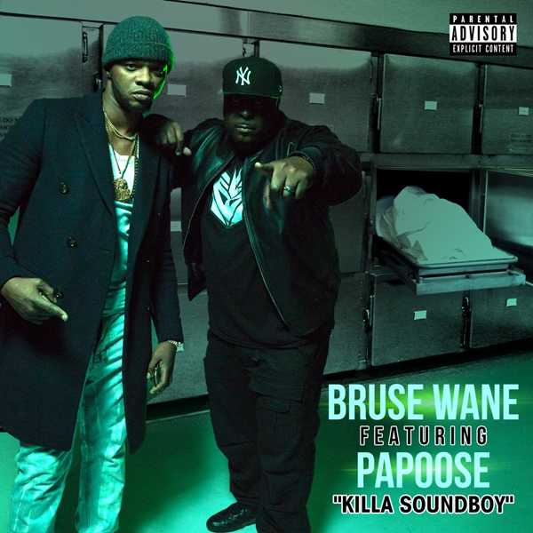 "Bruse Wane Feat. Papoose - ""Killa Sound Boy"" [Audio]"