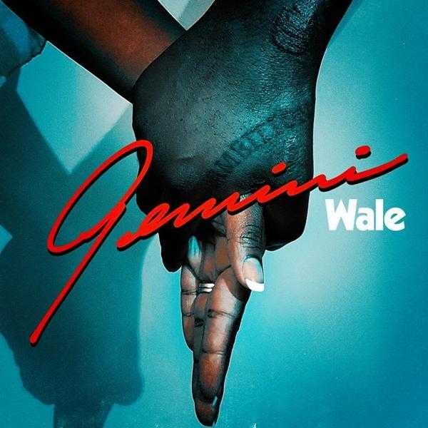 """Wale Releases """"Gemini (2 Sides)"""" [Audio]"""