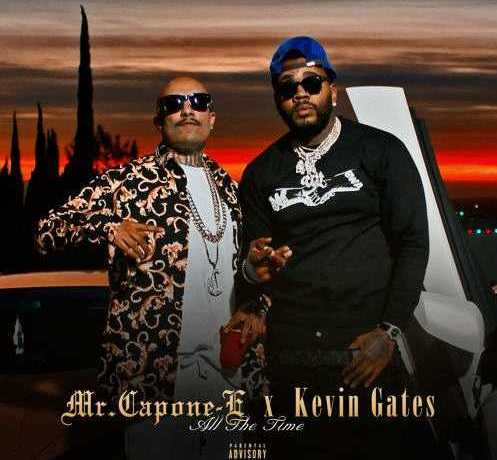 Mr. Capone-E - All The Time (feat. Kevin Gates) [Audio]