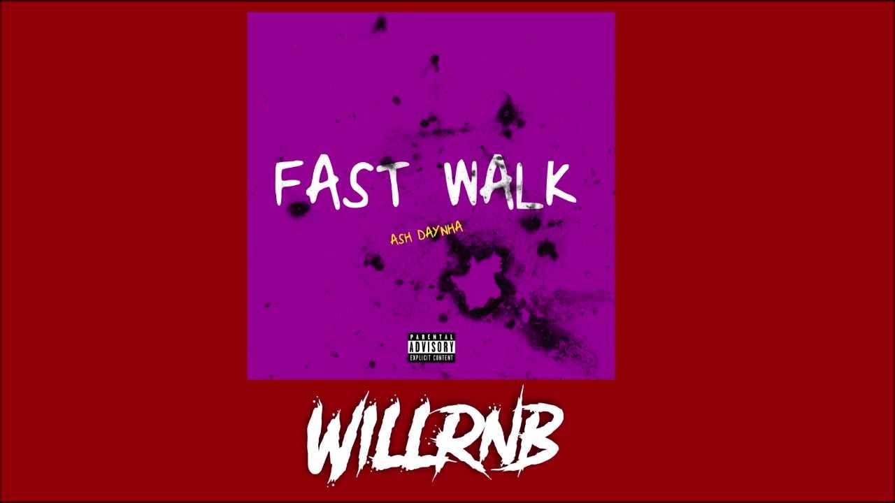 Ash Daynha - Fast Walk