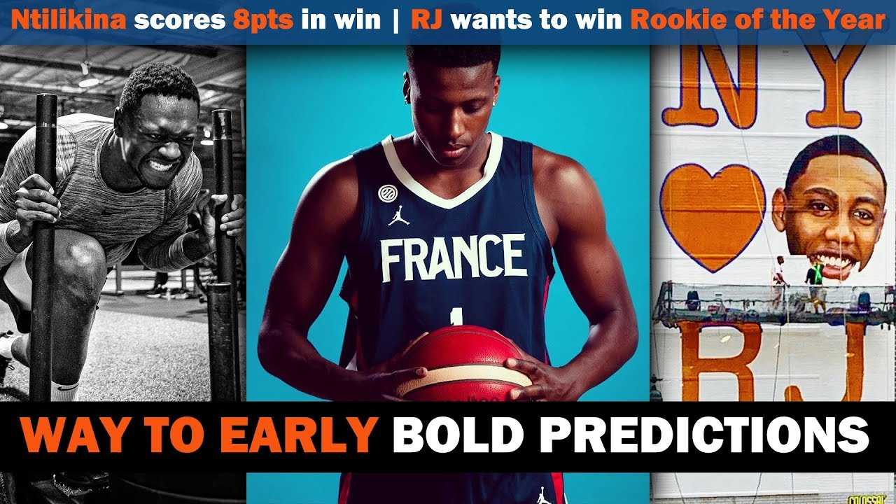 New York Knicks News: Bold Predictions   RJ wants Rookie of the Year ?   Frank Scores 8pts in Win