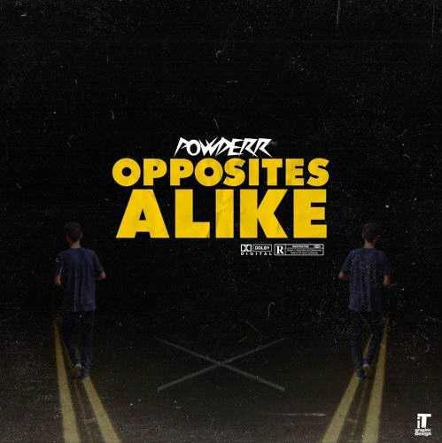 Powderr – Opposites Alike [Audio]
