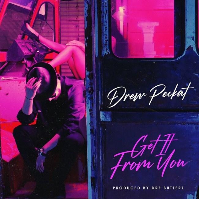 "R&B Sensation Drew Peckat Drops New Single ""Get It From You"""