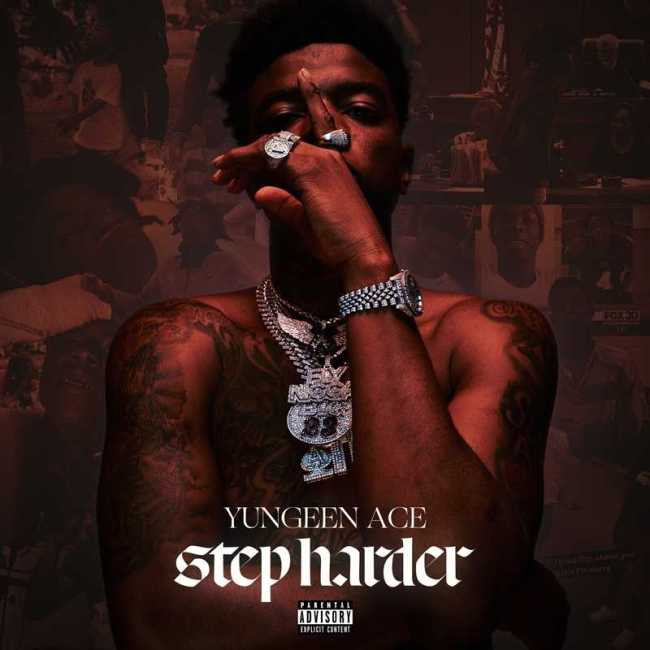 Yungeen Ace – Step Harder [Audio]