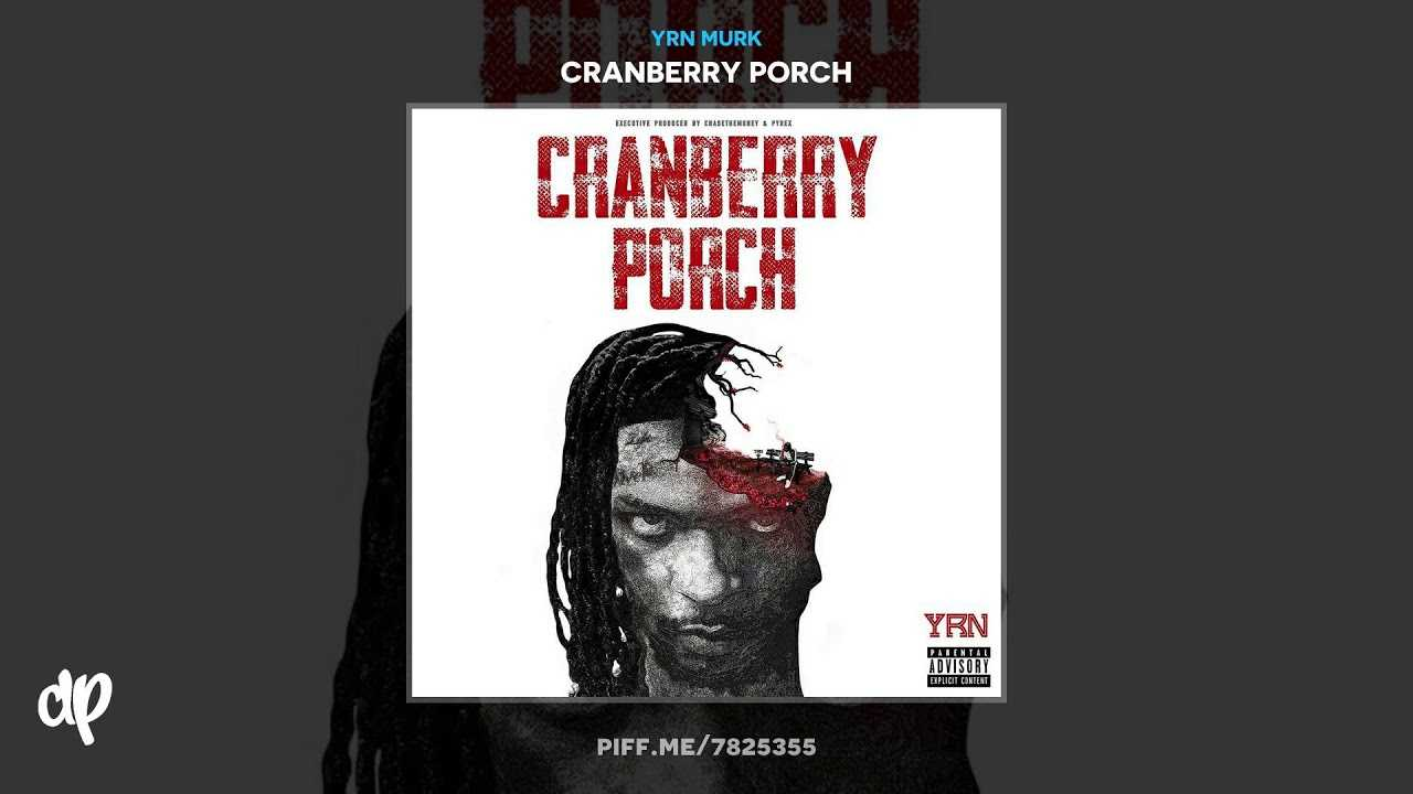 YRN Murk - Trap Stars ft Mango Foo & Johnny Cinco [Cranberry Porch]