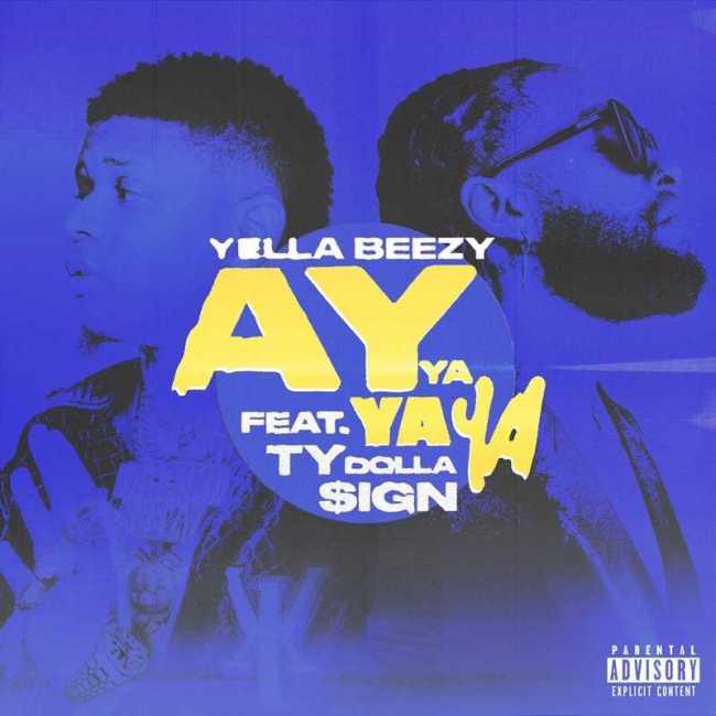 """New Single: Yella Beezy – """"Ay Ya Ya Ya"""" ft. Ty Dolla $ign [Audio]"""