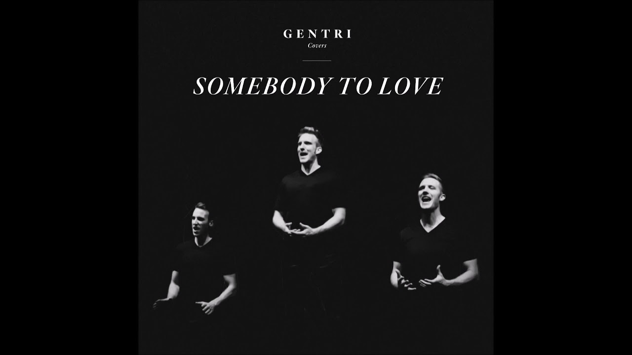 """GENTRI - """"Somebody To Love"""" OFFICIAL VERSION"""