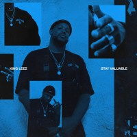 King Leez Drops New Album - Stay Valuable