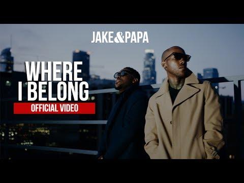 "JAKE&PAPA - ""WHERE I BELONG"" [VIDEO]"