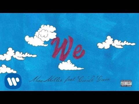 Mac Miller - We (feat. CeeLo Green) [Audio]