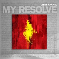 Chris Cachia - My Resolve