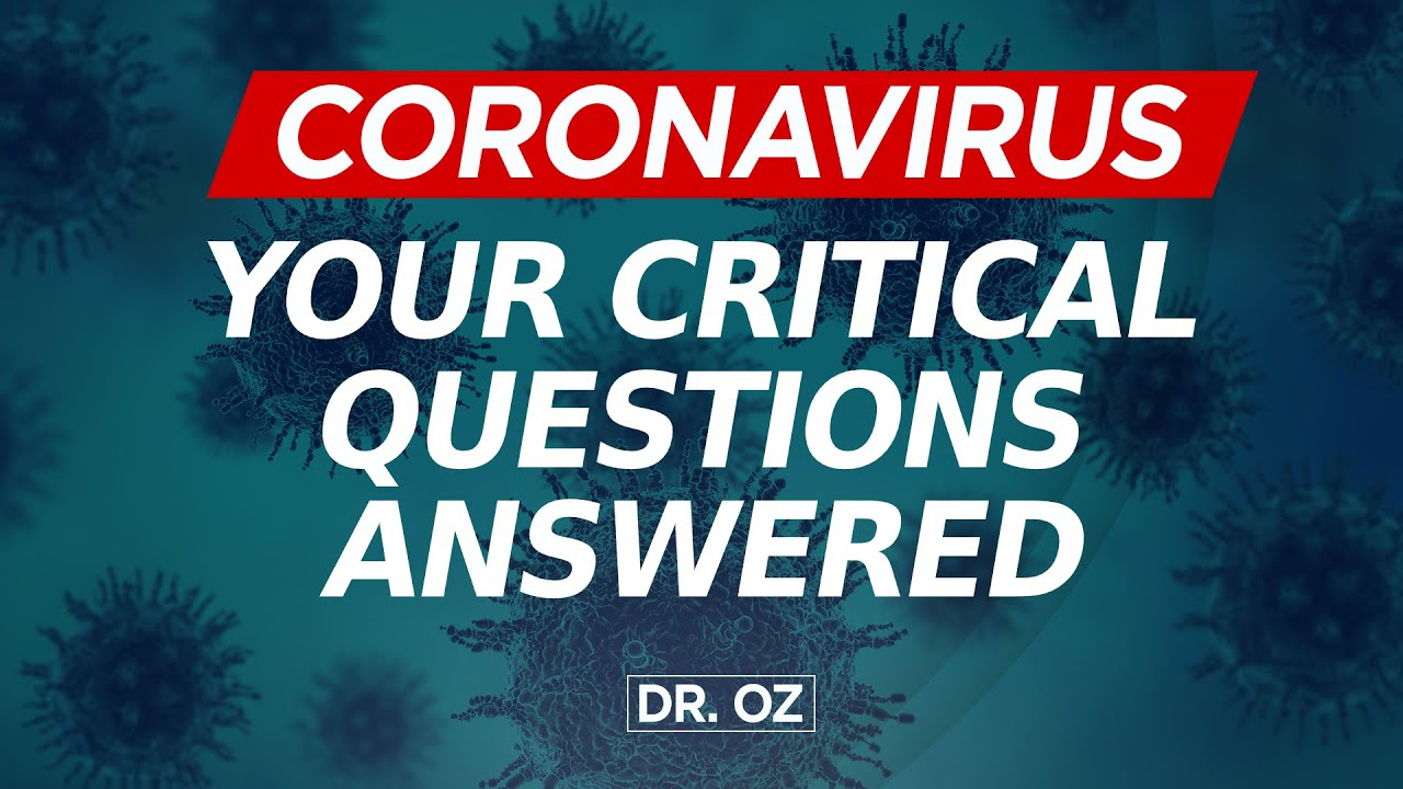 Coronavirus: Your Critical Questions Answered