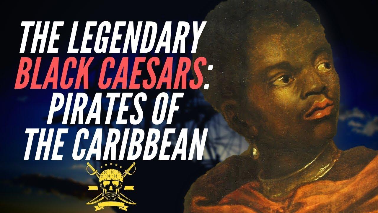 The Legendary Black Caesars: Pirates Of The Caribbean