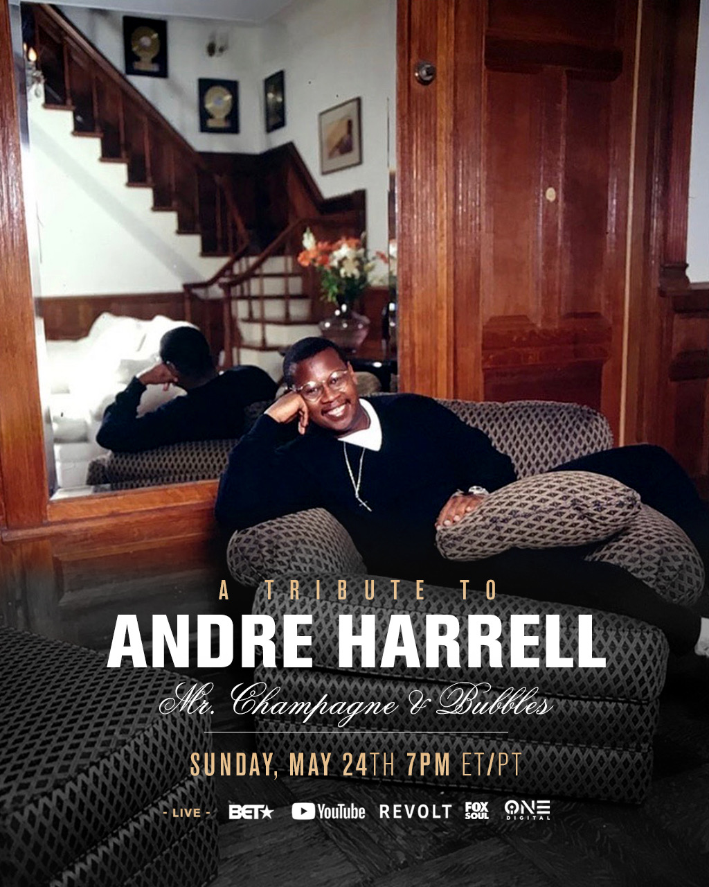 """A TRIBUTE TO ENTERTAINMENT LEGEND ANDRE HARRELL: """"MR. CHAMPAGNE & BUBBLES"""" Sun. MAY 24th ON BET, REVOLT TV, ALL iONE DIGITAL BRANDS, AND FOX SOUL"""