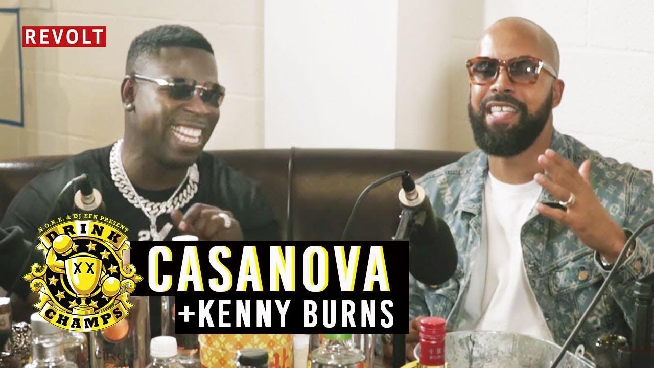 Casanova & Kenny Burns   Drink Champs (Full Episode)
