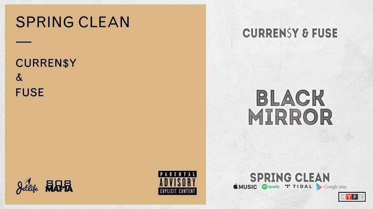 """Curren$y & Fuse - """"Black Mirror"""" (Spring Clean)"""
