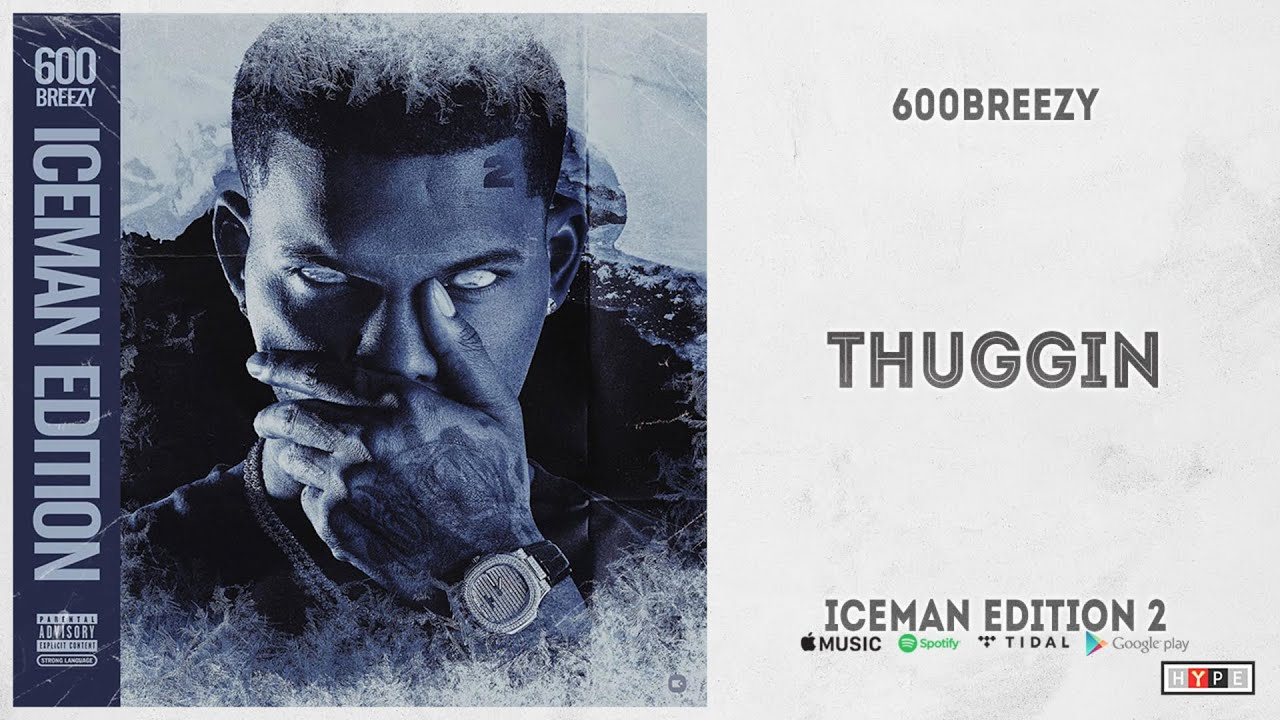 "600Breezy - ""Thuggin"" (Iceman Edition 2)"