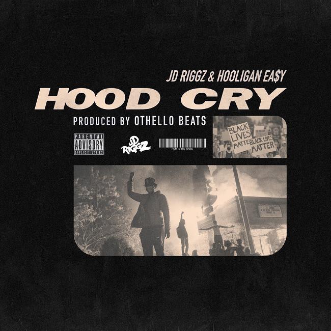 """JD Riggz, Hooligan Easy - """"Hood Cry"""" #BLM"""