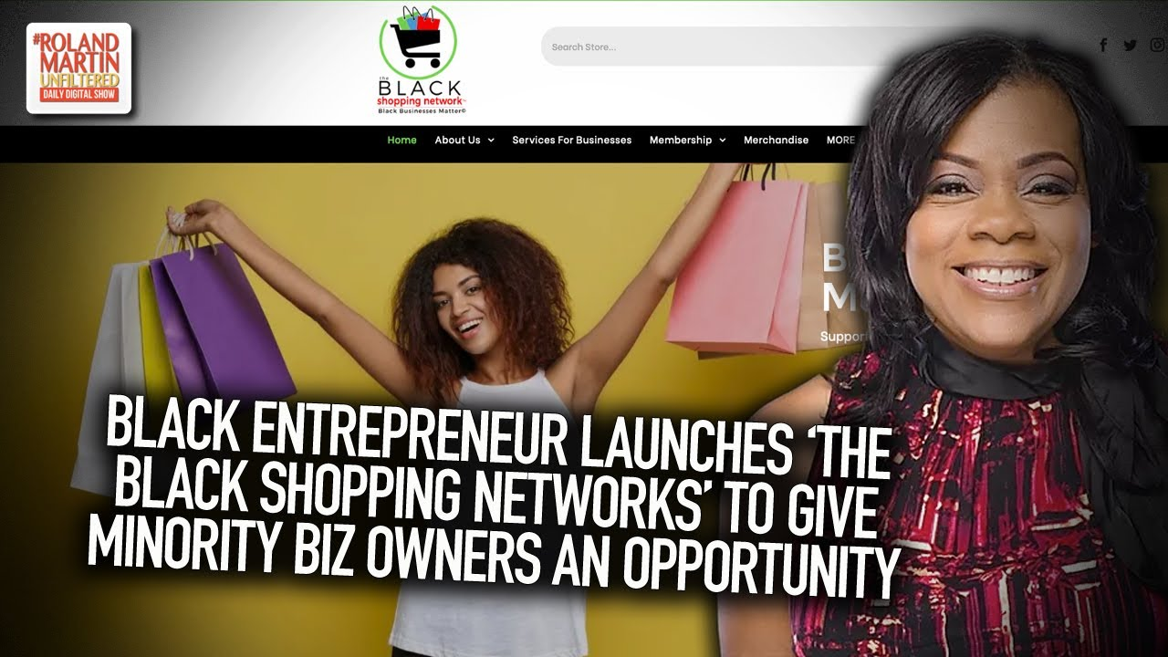 Black Entrepreneur Launches 'The Black Shopping Networks' To Give Minority Biz Owners An Opportunity