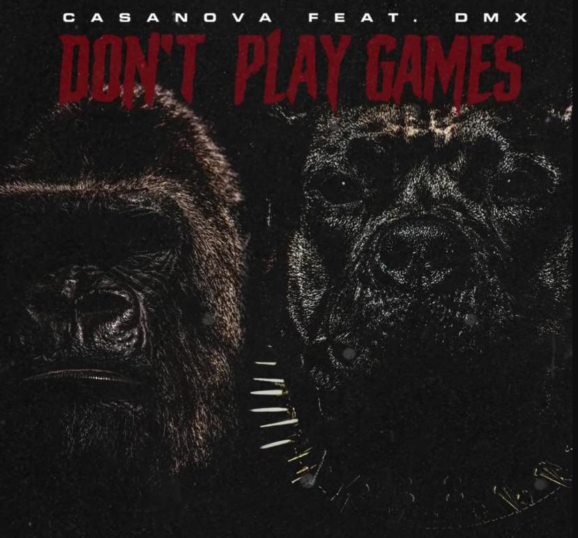"Casanova Ft. DMX - ""Don't Play Games"""