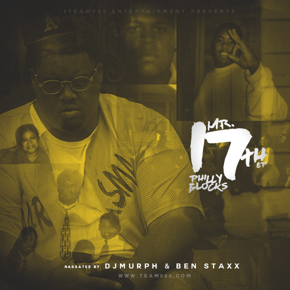 Philly Blocks - Mr. 17th EP (Narrated by Dj Murph & Ben Staxx)
