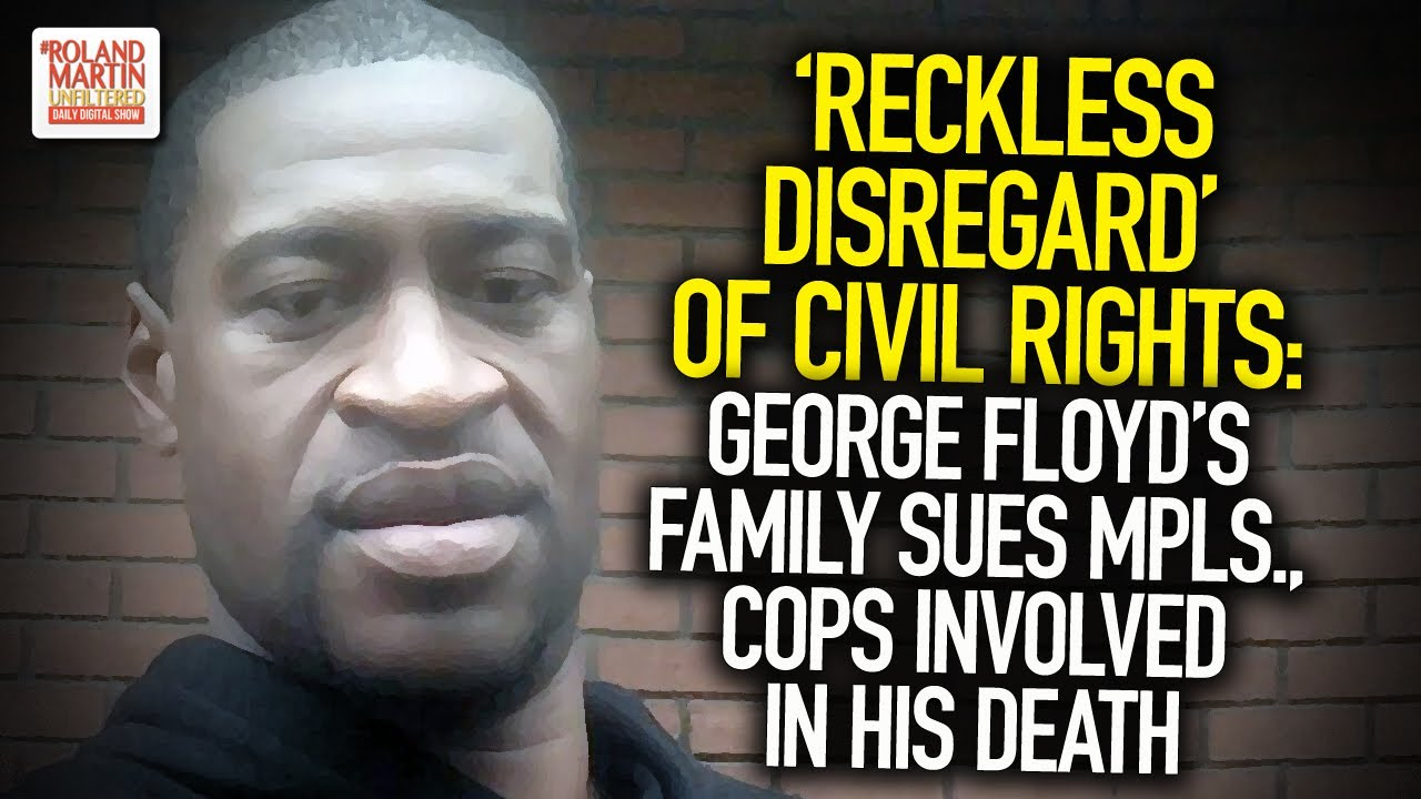 'Reckless Disregard' Of Civil Rights: George Floyd's Family Sues Mpls., Cops Involved In His Death